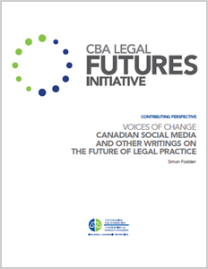 Voices of Change: Canadian Social Media and Other Writings on the Future of Legal Practice