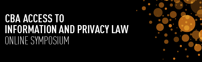 CBA Access to Information and Privacy Law Online Symposium
