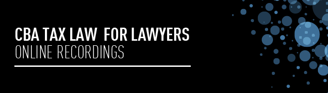 CBA Tax Law for Lawyers Online Recordings