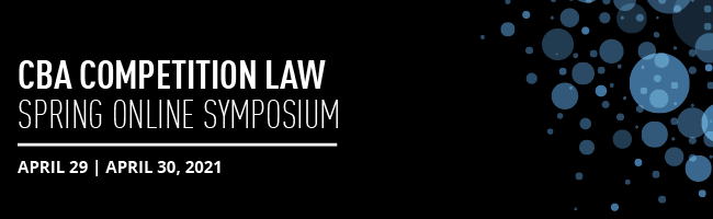 CBA Competition Law Sprng 2021 Online Symposium