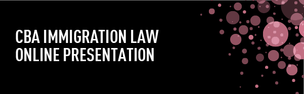 CBA Immigration Law Online Presentation 2020