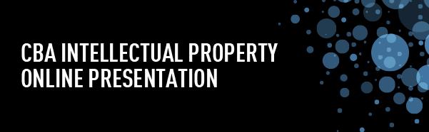 CBA INTELLECTUAL PROPERTY TOWN HALLS & SPECIAL PRESENTATION (RECORDINGS)
